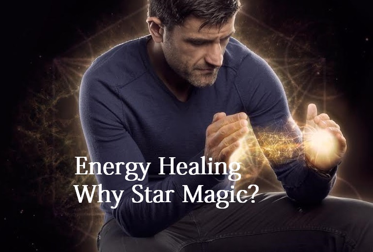 Energy Healing – Why Star Magic?