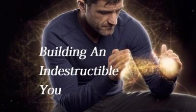 building an indestrutible you energy healing