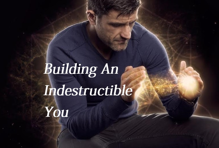 Energy Healing: Building An Indestructible You