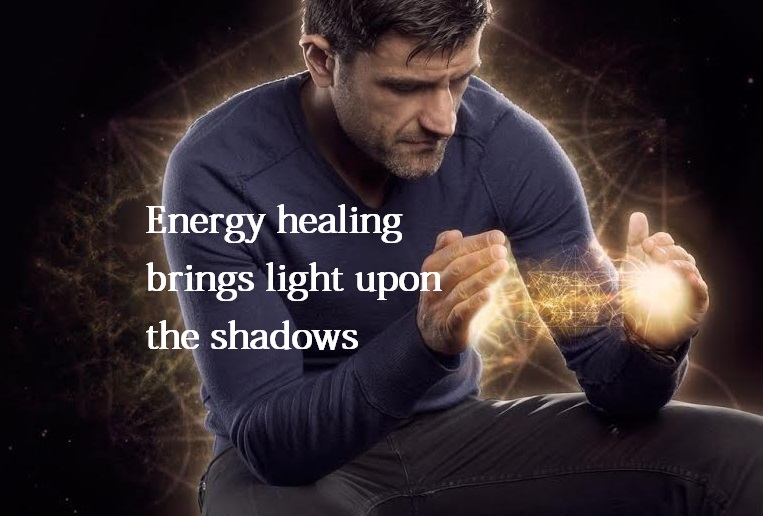 Energy healing brings light upon the shadows