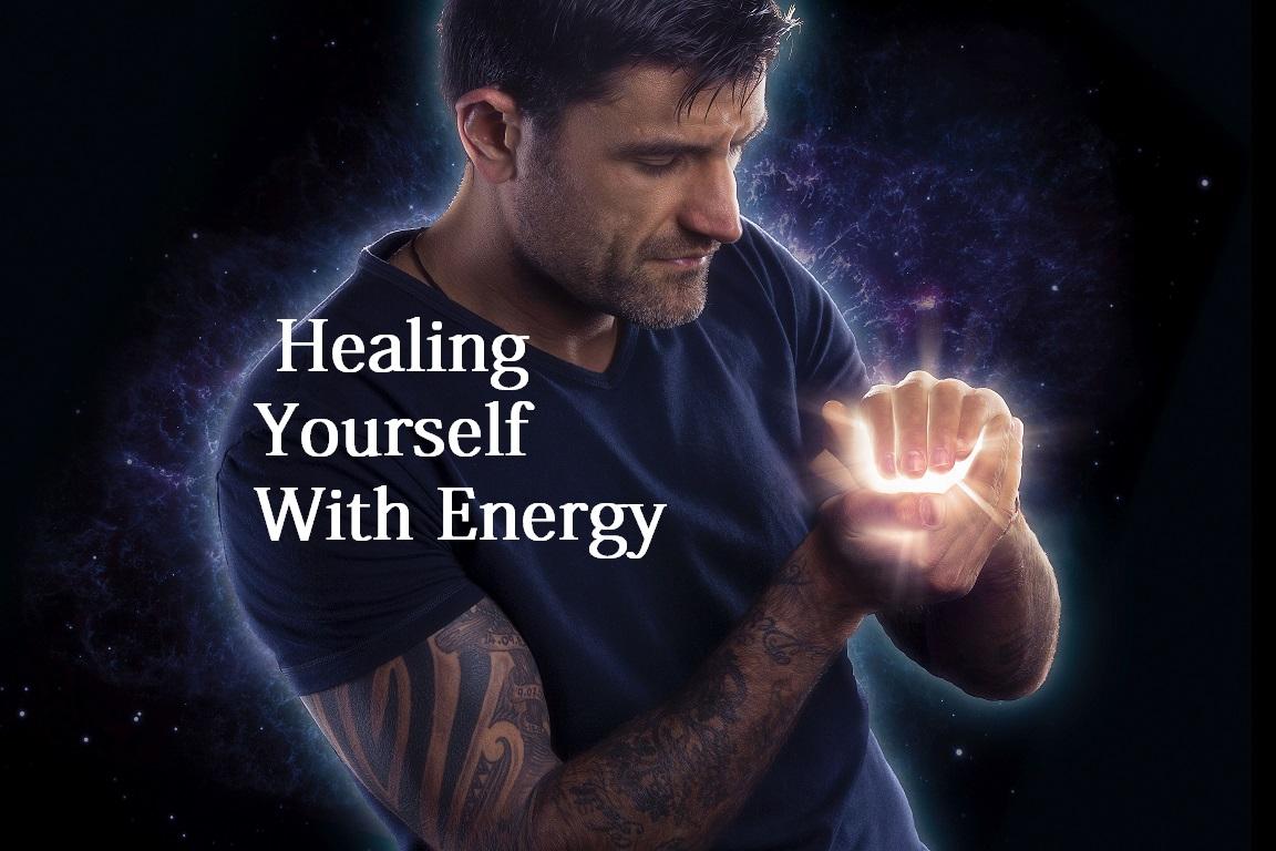Energy Healing: Heal Yourself