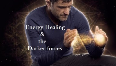 energy healing and the darker forces