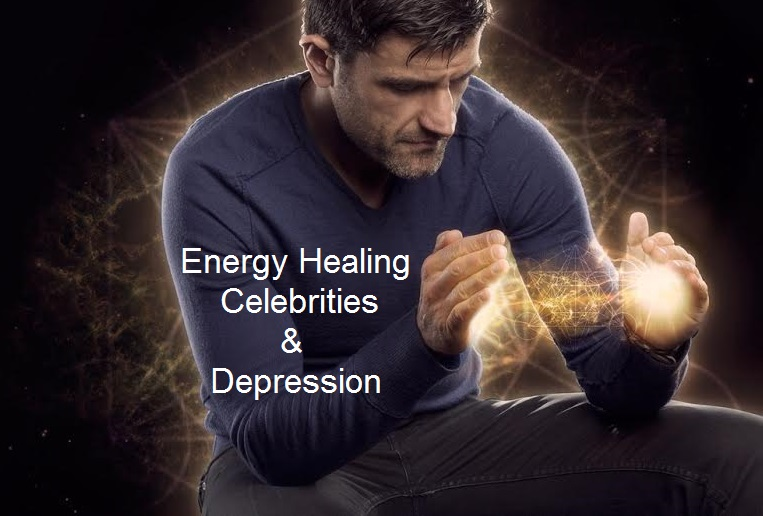 Energy Healing, Celebrities and Depression by Jerry Sargeant