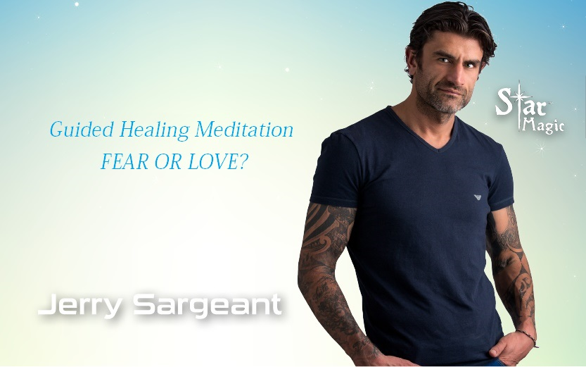 Guided Healing Meditation - FEAR OR LOVE jerry sargeant