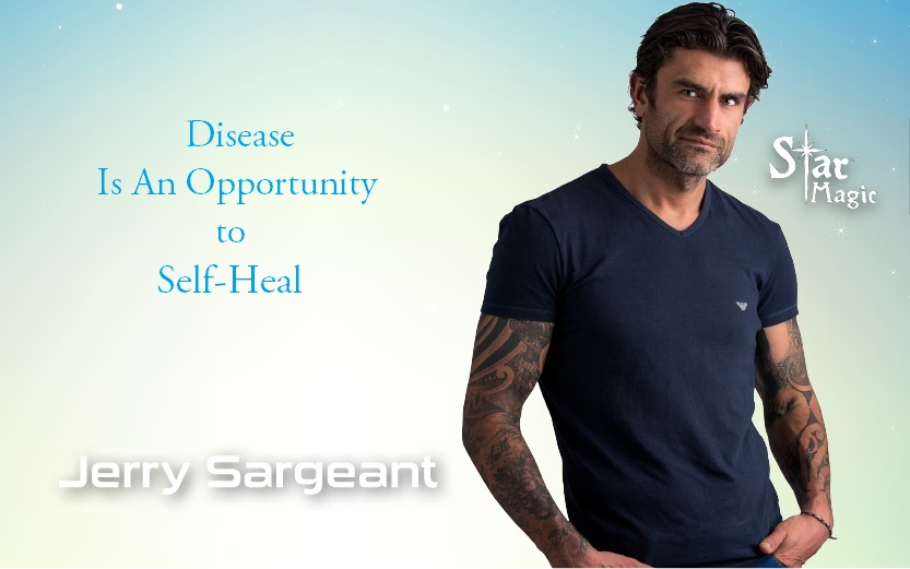 Disease Is An Opportunity to Self-Heal by Jerry Sargeant