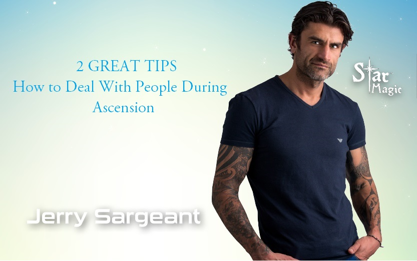 (2 GREAT TIPS) How to Deal With People During Ascension by Jerry Sargeant