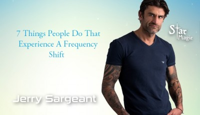 7 Things People Do That Experience A Frequency Shift Jerry Sargeant