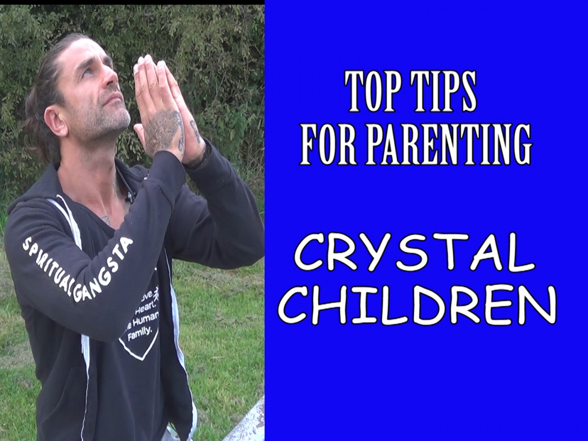 Tips for Parenting a Crystal Child -Star Seeds & Ascension