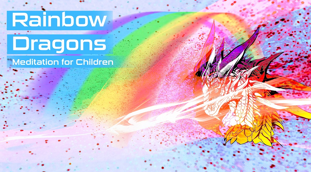 Childrens Meditation -Rainbows & Dragons