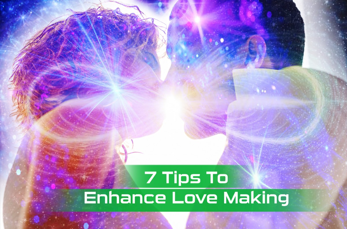 Sacred Sex – 7 Tips to Enhance Love Making