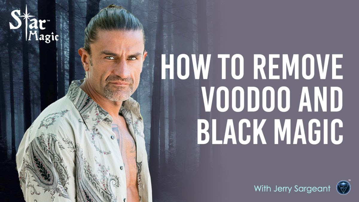 How To Remove Voodoo & Black Magic