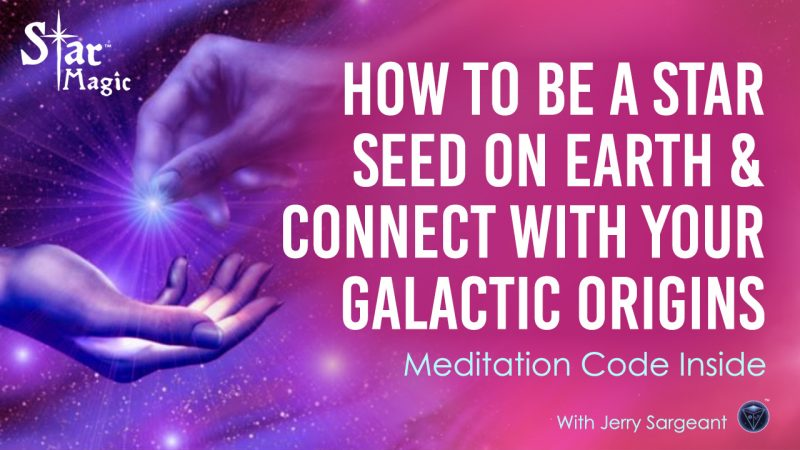 Star Magic Healing - How to Be A Starseed