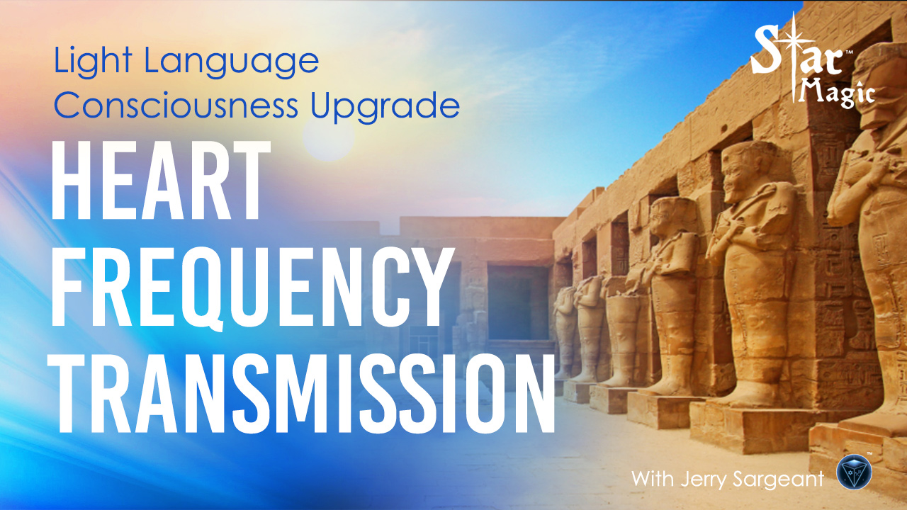 Heart Frequency Transmission – Light Language Consciousness Upgrade