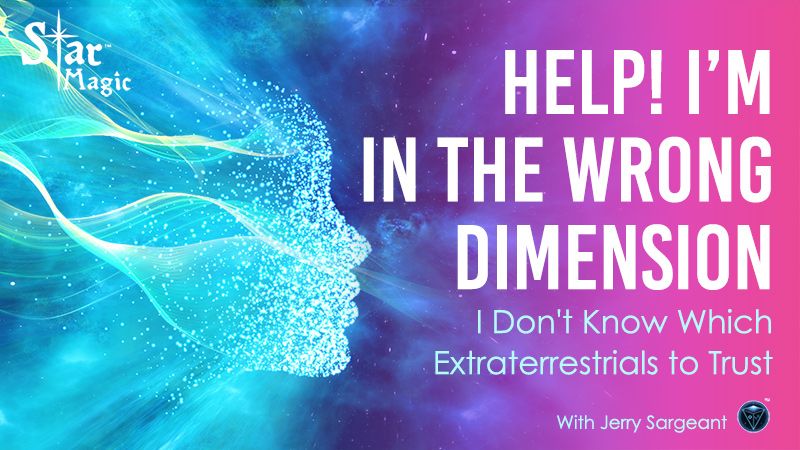 I'm in the Wrong Dimension – Help Me, I Don't Know Which Extraterrestrials to Trust