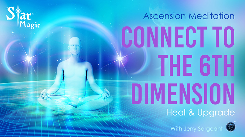 Connect To The 6th Dimension (ASCENSION MEDITATION) Heal & Upgrade