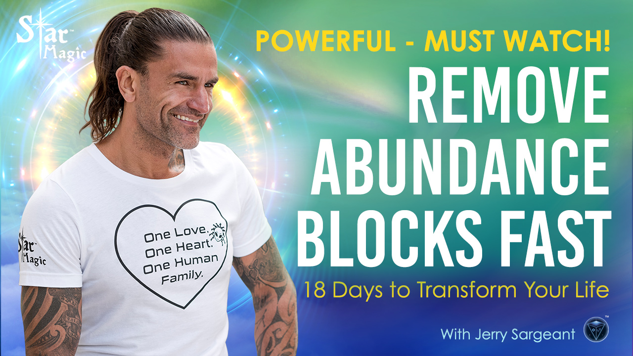 Remove Abundance Blocks FAST – 18 Days To Transform Your Life