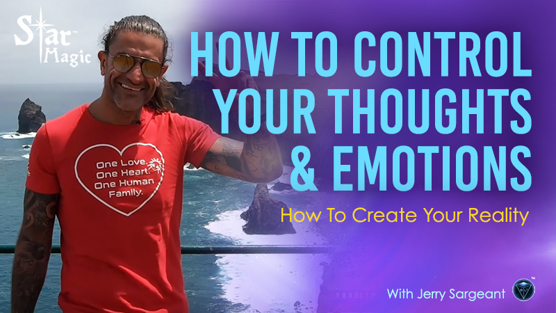 How To Control Your Thoughts & Emotions – How To Create Your Reality!