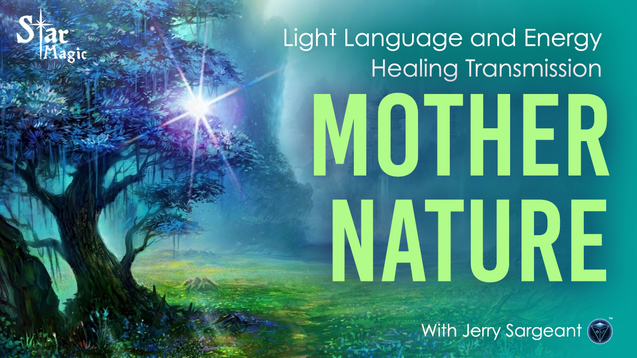Light Language and Energy Healing Transmission Mother Nature
