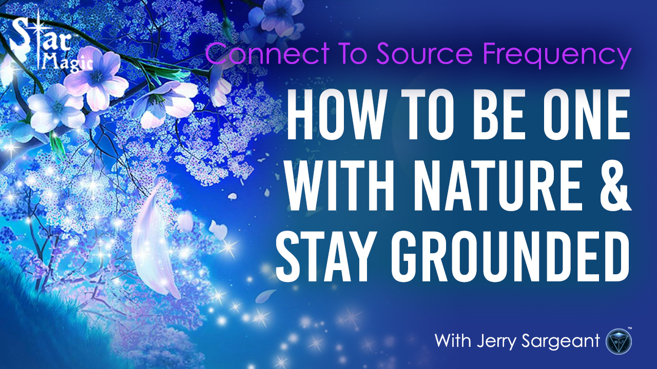 How to Connect to Source and Stay Grounded with Nature