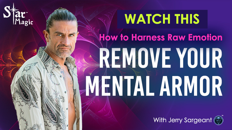 How to Harness Raw Emotion – Remove Your Mental Armor