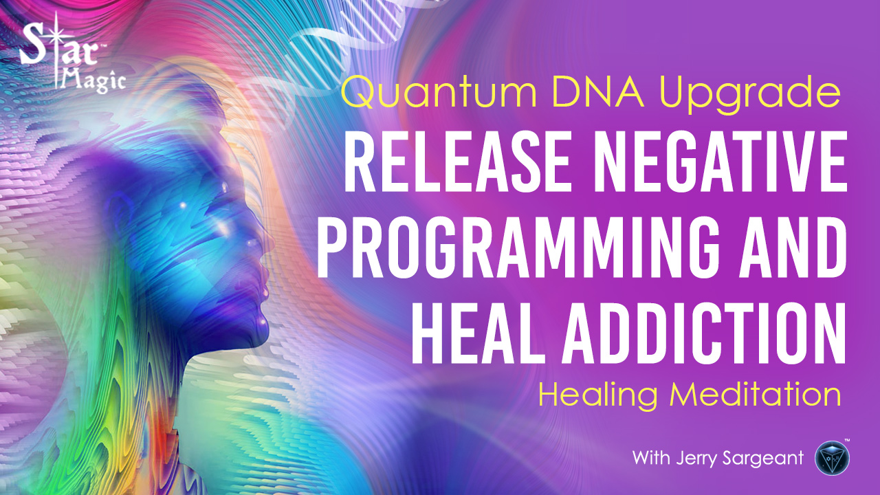 Quantum DNA Upgrade – Release Negative Programming and Heal Addiction