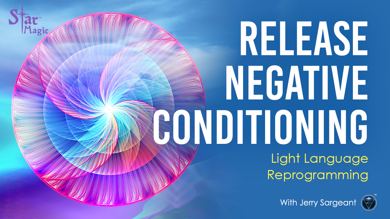Light Language Reprogramming – Release Negative Conditioning