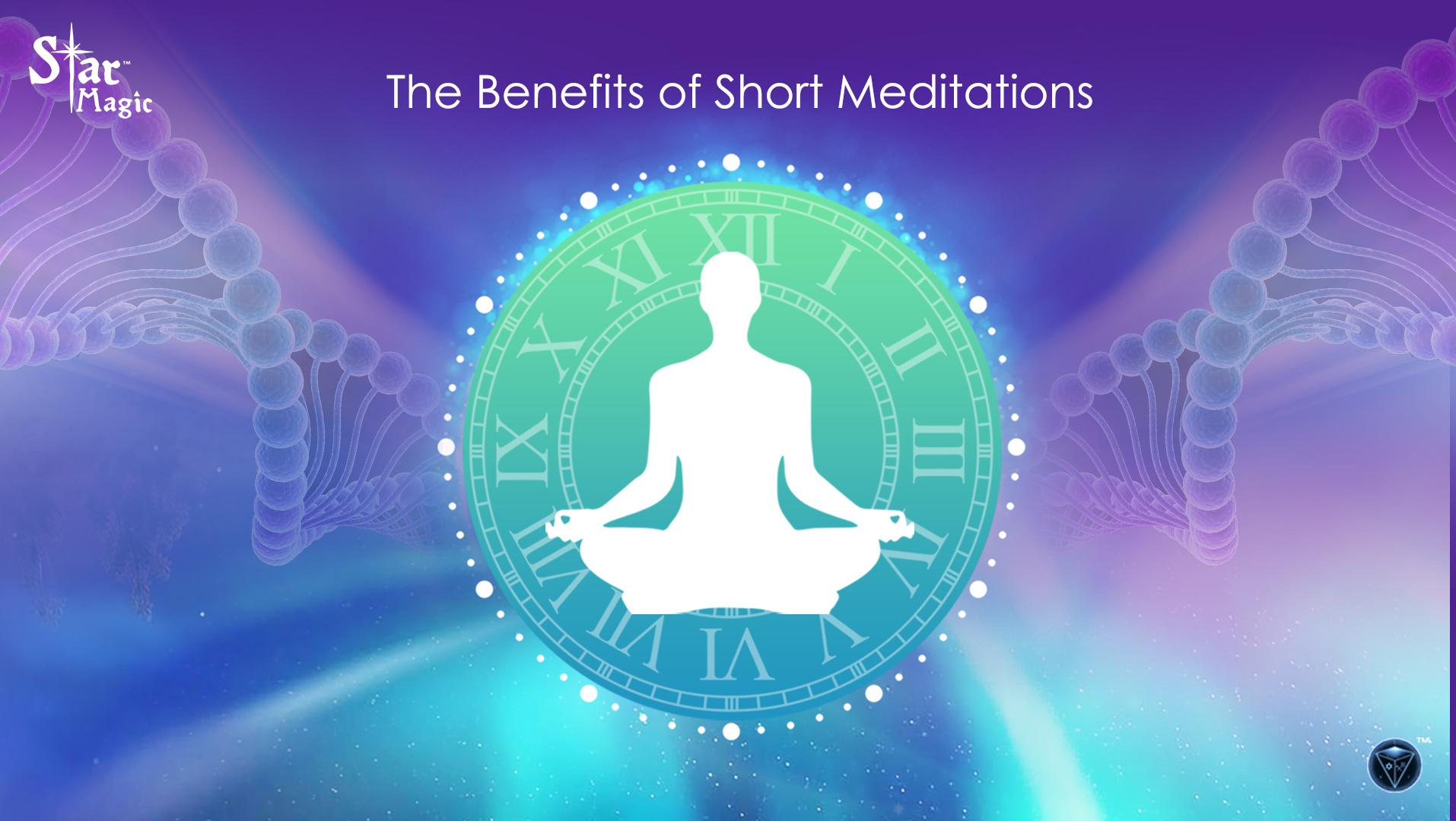 The Benefits of Short Meditations