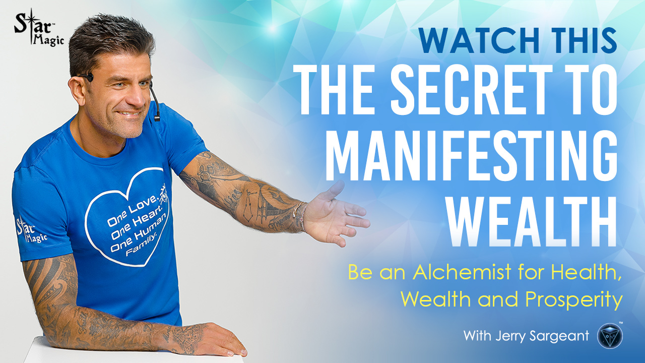 The Secret of Manifesting Wealth – Be an Alchemist for Abundance