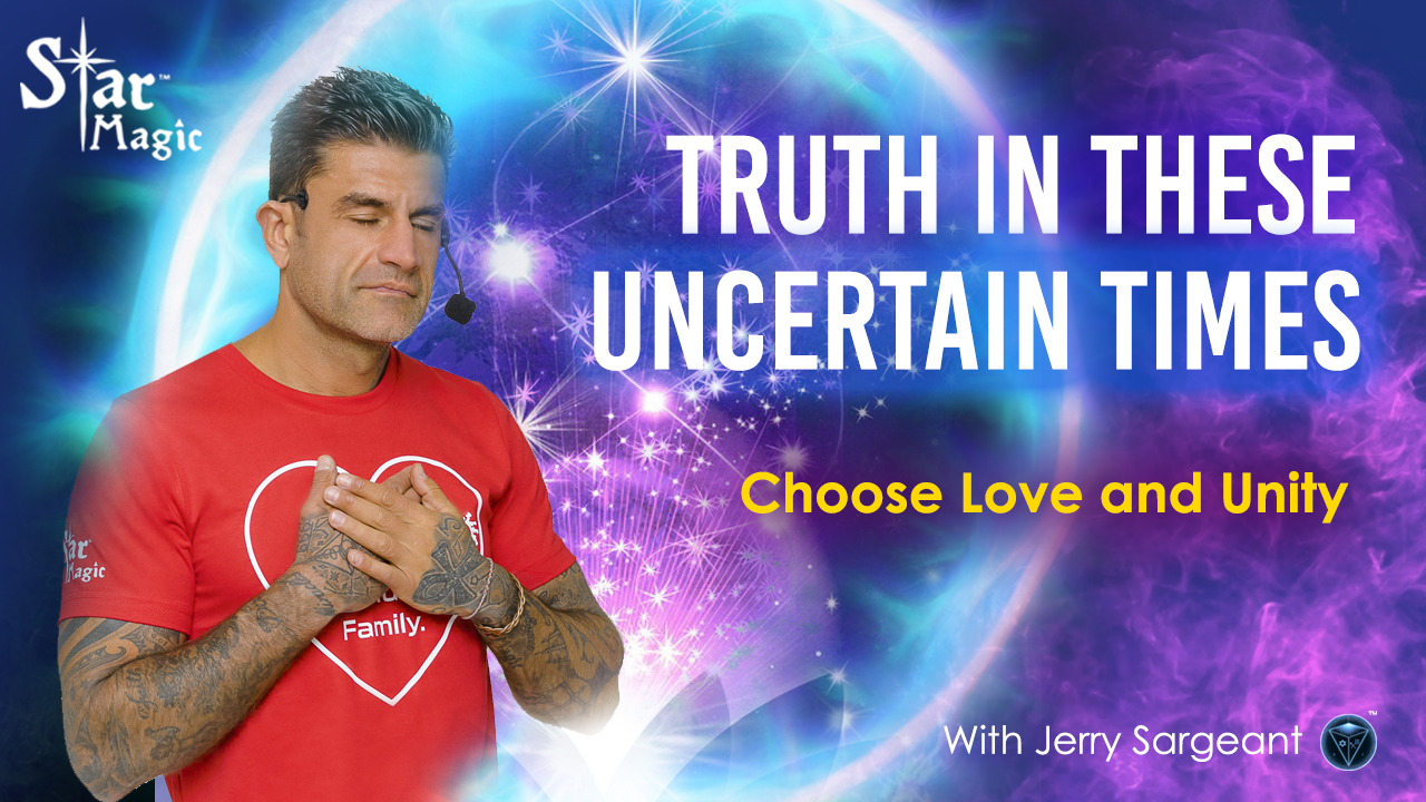 VIDEO: Truth In These Uncertain Times – Choose Love and Unity