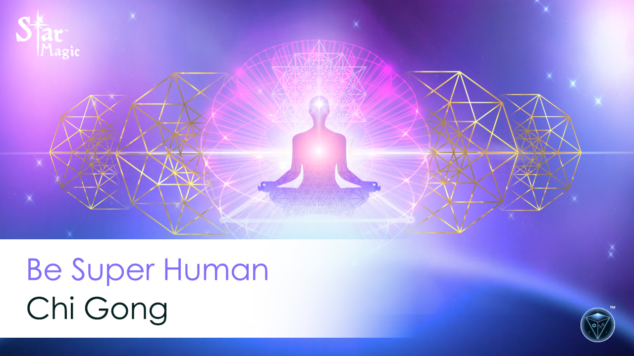 Be Super Human Video - Chi Gong