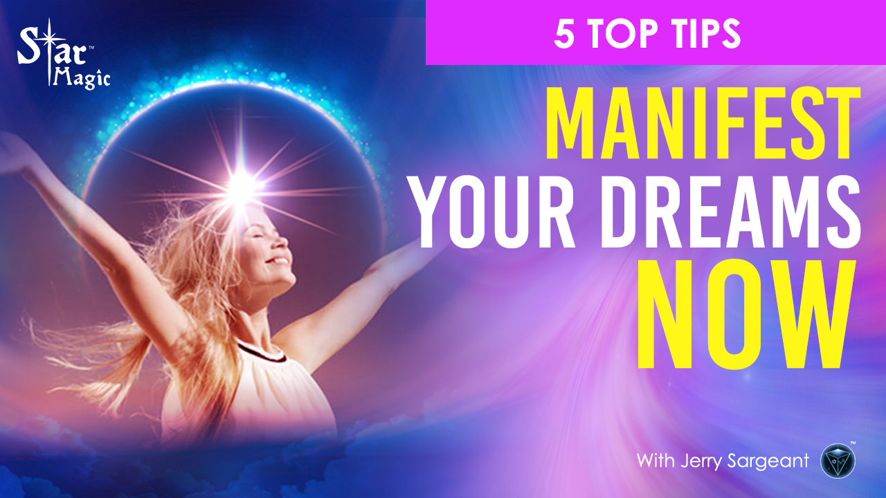 VIDEO: MANIFEST Your Dreams NOW |  My TOP 5 TIPS