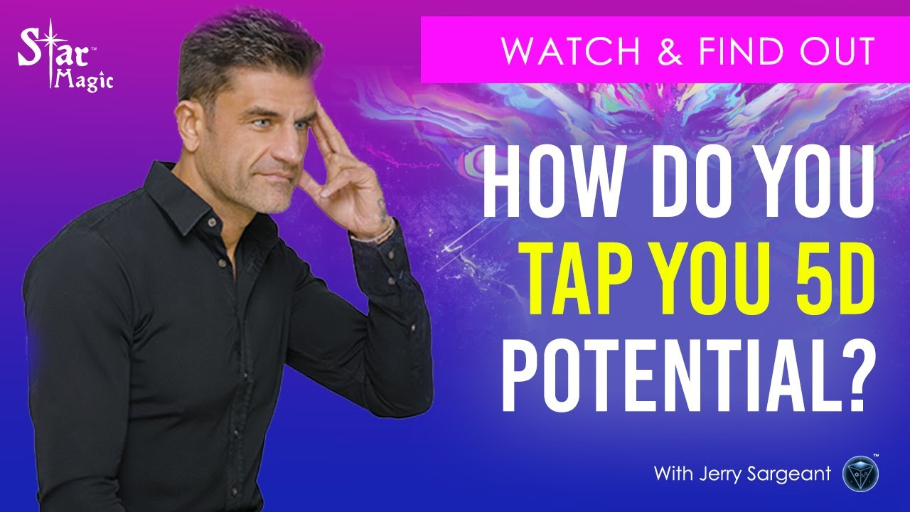 VIDEO: How Do You Tap Your 5D Potential?