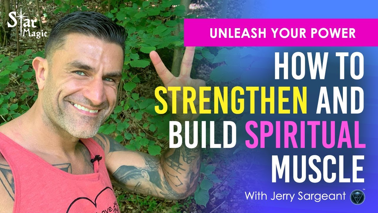 VIDEO: How To Strengthen & Build Spiritual Muscle On Earth