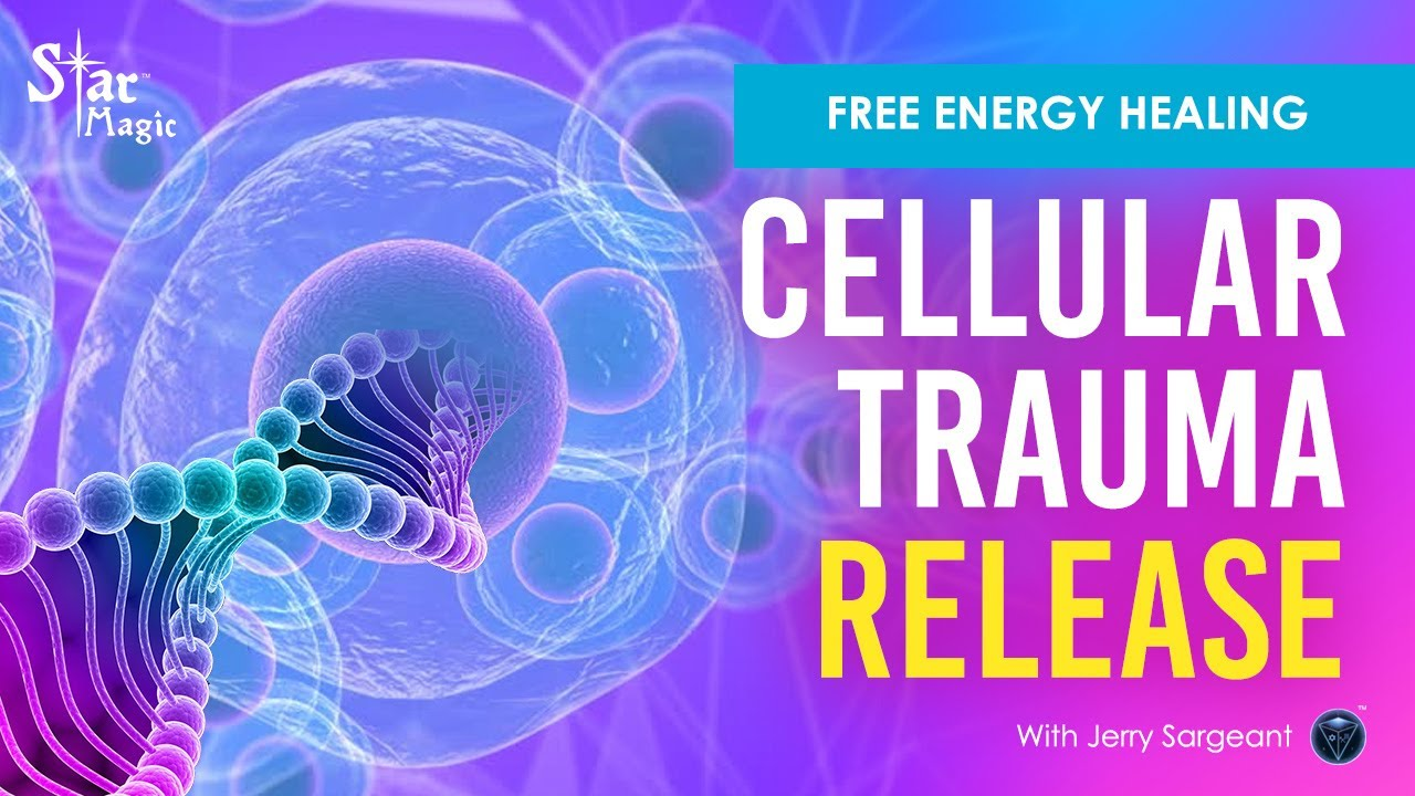 VIDEO: Free Energy Healing | Powerful Cellular Trauma Release