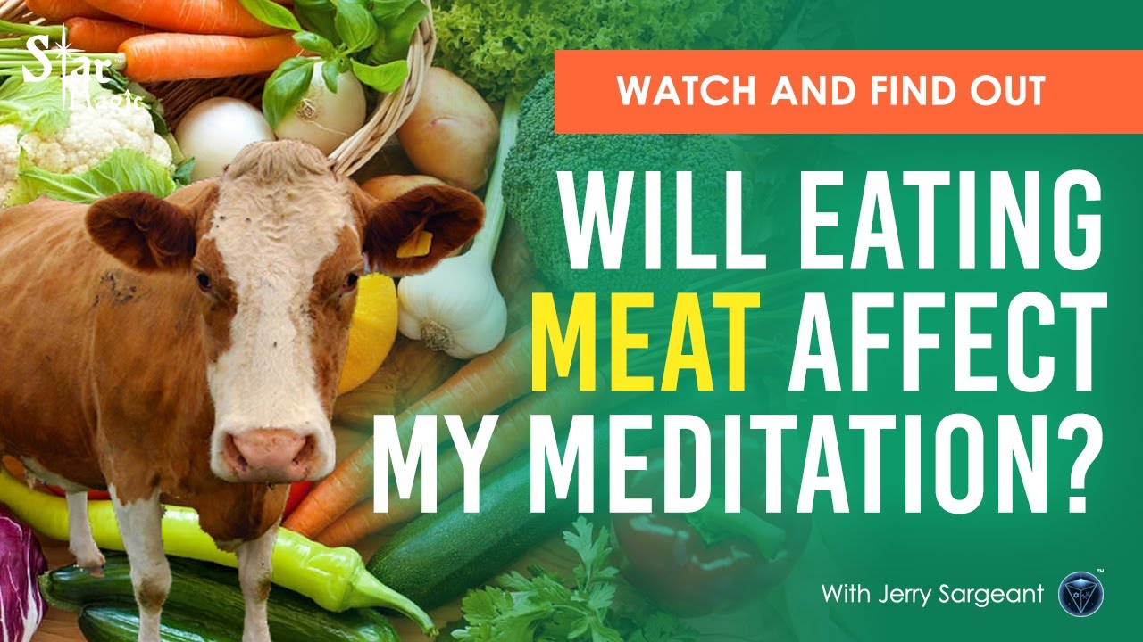 VIDEO: Will Eating Meat Affect My Meditation & Self-Healing?