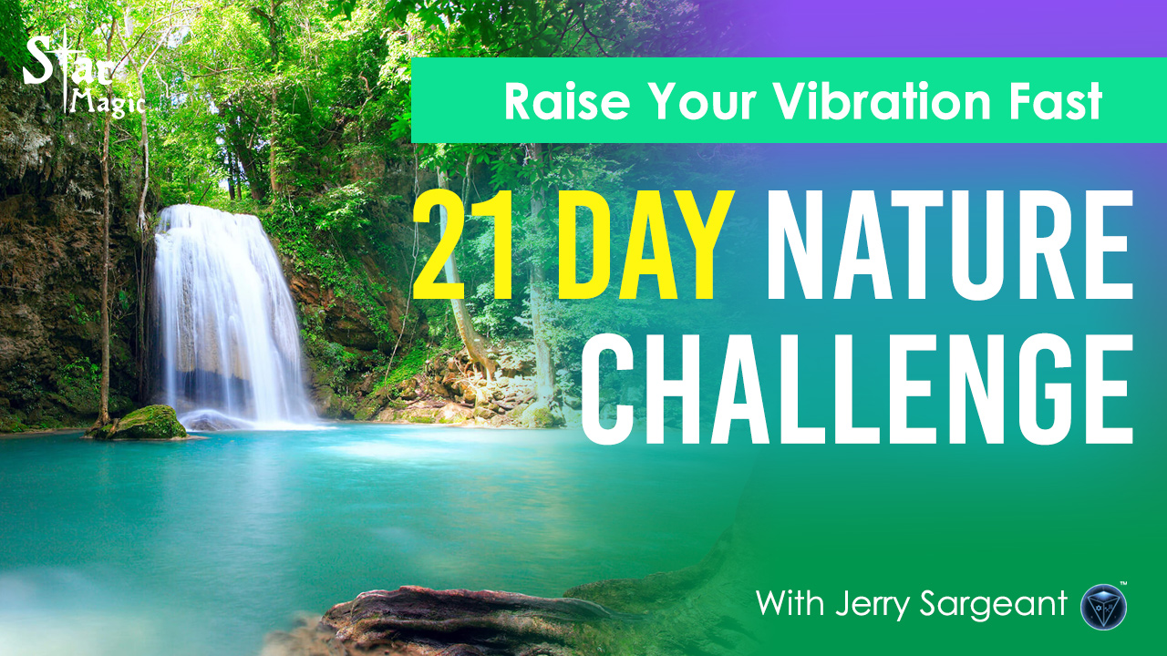 VIDEO: 21 Day Nature Challenge | Raise Your Vibration Fast