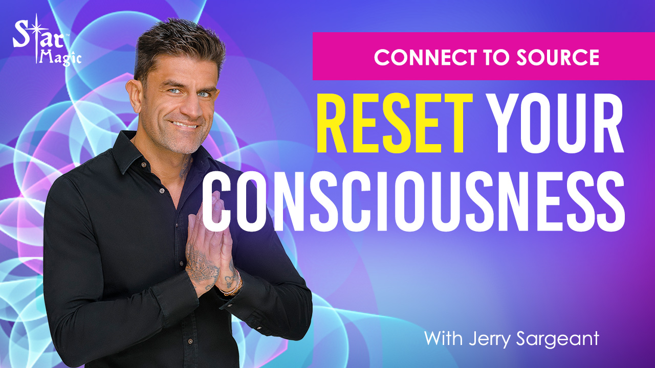 VIDEO: Connect To Source & Reset Your  Consciousness