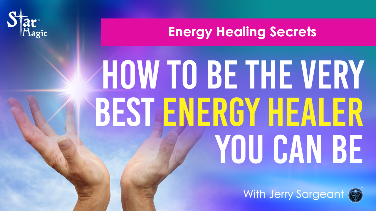 Energy Healing Secrets I How To Be The Very Best Energy Healer You Can Be